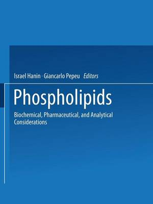 Phospholipids: Biochemical, Pharmaceutical, and Analytical Considerations (Paperback)