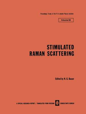 Stimulated Raman Scattering - The Lebedev Physics Institute Series 99 (Paperback)
