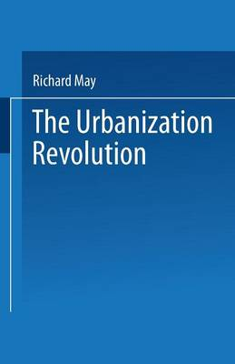 The Urbanization Revolution: Planning a New Agenda for Human Settlements - Urban Innovation Abroad (Paperback)