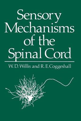 Sensory Mechanisms of the Spinal Cord (Paperback)