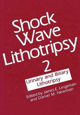 Shock Wave Lithotripsy 2: Urinary and Biliary Lithotripsy (Paperback)