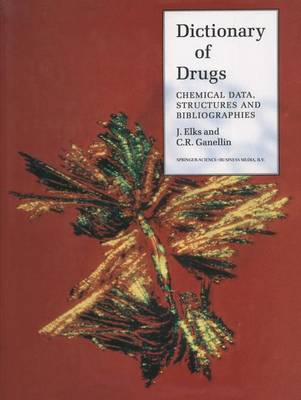 The Dictionary of Drugs: Chemical Data: Chemical Data, Structures and Bibliographies (Paperback)