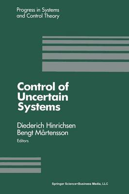 Control of Uncertain Systems: Proceedings of an International Workshop Bremen, West Germany, June 1989 - Progress in Systems and Control Theory 6 (Paperback)