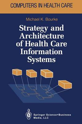 Strategy and Architecture of Health Care Information Systems - Health Informatics (Paperback)