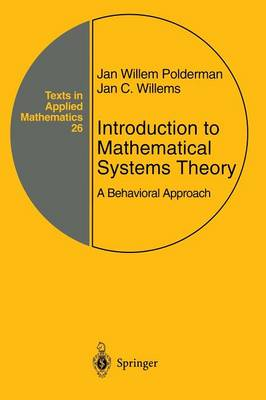 Introduction to Mathematical Systems Theory: A Behavioral Approach - Texts in Applied Mathematics 26 (Paperback)