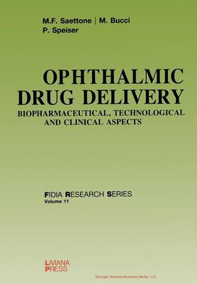 Ophthalmic Drug Delivery: Biopharmaceutical, Technological and Clinical Aspects - FIDIA Research Series 11 (Paperback)
