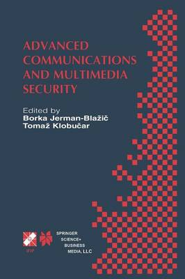 Advanced Communications and Multimedia Security: IFIP TC6 / TC11 Sixth Joint Working Conference on Communications and Multimedia Security September 26-27, 2002, Portoroz, Slovenia - IFIP Advances in Information and Communication Technology 100 (Paperback)