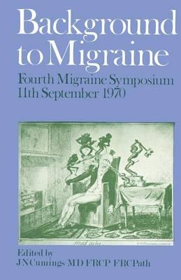 Background to Migraine: Fourth Migraine Symposium September 11th, 1970 (Paperback)