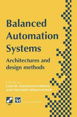 Balanced Automation Systems: Architectures and design methods - IFIP Advances in Information and Communication Technology (Paperback)
