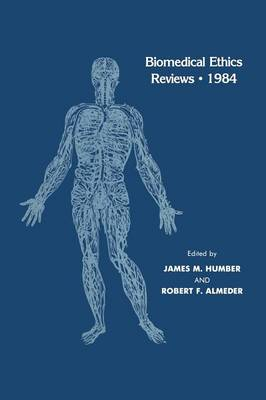 Biomedical Ethics Reviews * 1984 - Biomedical Ethics Reviews (Paperback)
