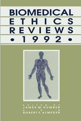 Biomedical Ethics Reviews * 1992 - Biomedical Ethics Reviews (Paperback)