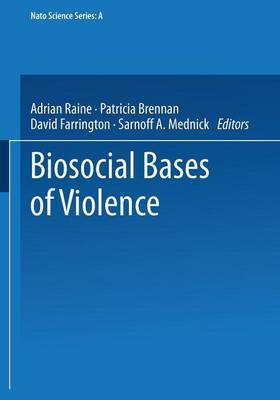 Biosocial Bases of Violence - NATO Science Series A 292 (Paperback)