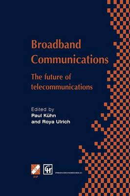 Broadband Communications: The future of telecommunications - IFIP Advances in Information and Communication Technology (Paperback)