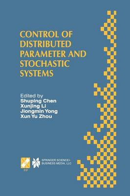 Control of Distributed Parameter and Stochastic Systems: Proceedings of the IFIP WG 7.2 International Conference, June 19-22, 1998 Hangzhou, China - IFIP Advances in Information and Communication Technology 13 (Paperback)
