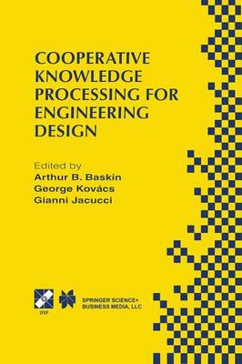 Cooperative Knowledge Processing for Engineering Design - IFIP Advances in Information and Communication Technology 5 (Paperback)