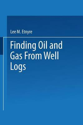 Finding Oil and Gas from Well Logs (Paperback)