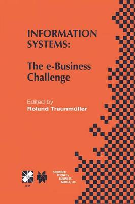Information Systems: The e-Business Challenge - IFIP Advances in Information and Communication Technology 95 (Paperback)