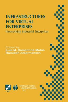Infrastructures for Virtual Enterprises: Networking Industrial Enterprises IFIP TC5 WG5.3 / PRODNET Working Conference on Infrastructures for Virtual Enterprises (PRO-VE'99) October 27-28, 1999, Porto, Portugal - IFIP Advances in Information and Communication Technology 27 (Paperback)