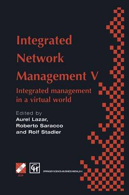 Integrated Network Management V: Integrated management in a virtual world Proceedings of the Fifth IFIP/IEEE International Symposium on Integrated Network Management San Diego, California, U.S.A., May 12-16, 1997 - IFIP Advances in Information and Communication Technology (Paperback)