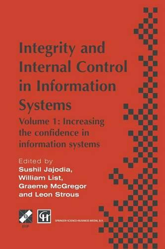 Integrity and Internal Control in Information Systems: Volume 1: Increasing the confidence in information systems - IFIP Advances in Information and Communication Technology (Paperback)