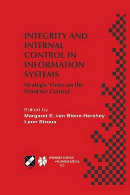 Integrity and Internal Control in Information Systems: Strategic Views on the Need for Control - IFIP Advances in Information and Communication Technology 37 (Paperback)