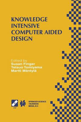 Knowledge Intensive Computer Aided Design: IFIP TC5 WG5.2 Third Workshop on Knowledge Intensive CAD December 1-4, 1998, Tokyo, Japan - IFIP Advances in Information and Communication Technology 33 (Paperback)
