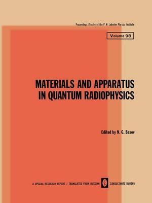Materials and Apparatus in Quantum Radiophysics - The Lebedev Physics Institute Series (Paperback)