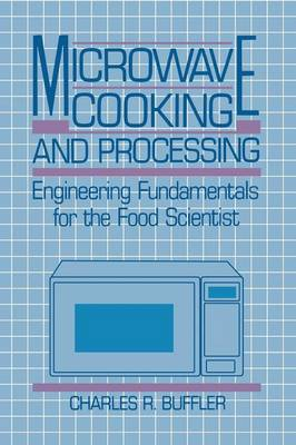 Microwave Cooking and Processing: Engineering Fundamentals for the Food Scientist (Paperback)