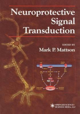 Neuroprotective Signal Transduction - Contemporary Neuroscience (Paperback)