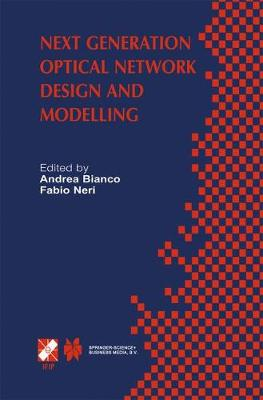Next Generation Optical Network Design and Modelling: IFIP TC6 / WG6.10 Sixth Working Conference on Optical Network Design and Modelling (ONDM 2002) February 4-6, 2002, Torino, Italy - IFIP Advances in Information and Communication Technology 114 (Paperback)