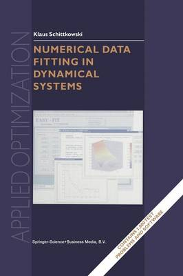 Numerical Data Fitting in Dynamical Systems: A Practical Introduction with Applications and Software - Applied Optimization 77 (Paperback)