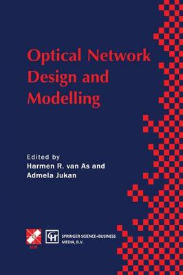 Optical Network Design and Modelling: IFIP TC6 Working Conference on Optical Network Design and Modelling 24-25 February 1997, Vienna, Austria - IFIP Advances in Information and Communication Technology (Paperback)