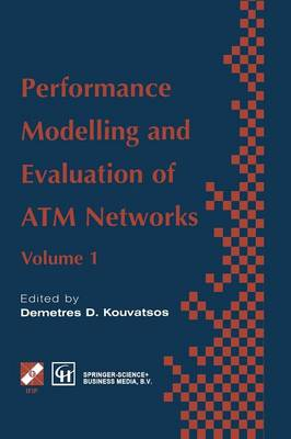 Performance Modelling and Evaluation of ATM Networks - IFIP Advances in Information and Communication Technology (Paperback)