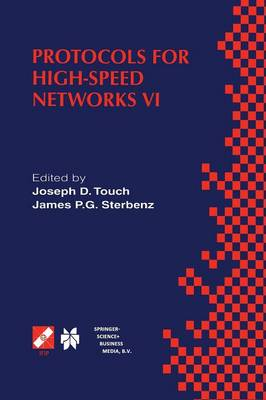 Protocols for High-Speed Networks VI: IFIP TC6 WG6.1 & WG6.4 / IEEE ComSoc TC on Gigabit Networking Sixth International Workshop on Protocols for High-Speed Networks (PfHSN '99) August 25-27, 1999, Salem, Massachusetts, USA - IFIP Advances in Information and Communication Technology 31 (Paperback)