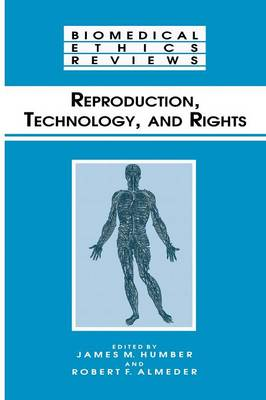 Reproduction, Technology, and Rights - Biomedical Ethics Reviews (Paperback)
