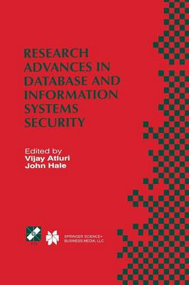 Research Advances in Database and Information Systems Security: IFIP TC11 WG11.3 Thirteenth Working Conference on Database Security July 25-28, 1999, Seattle, Washington, USA - IFIP Advances in Information and Communication Technology 43 (Paperback)