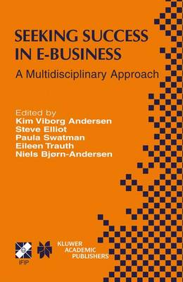 Seeking Success in E-Business: A Multidisciplinary Approach - IFIP Advances in Information and Communication Technology 123 (Paperback)