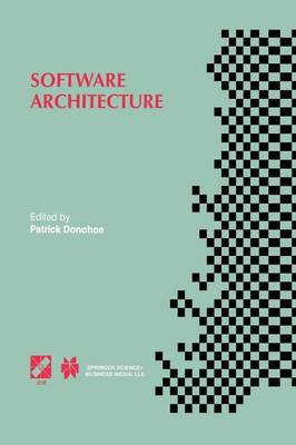 Software Architecture: TC2 First Working IFIP Conference on Software Architecture (WICSA1) 22-24 February 1999, San Antonio, Texas, USA - IFIP Advances in Information and Communication Technology 12 (Paperback)