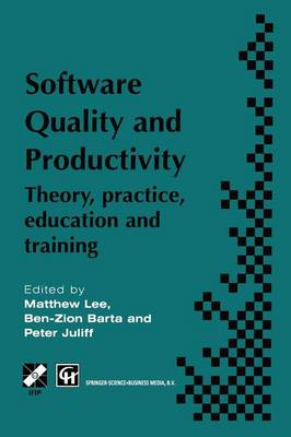 Software Quality and Productivity: Theory, practice, education and training - IFIP Advances in Information and Communication Technology (Paperback)