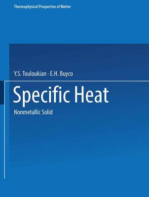 Specific Heat: Nonmetallic Solids - Thermophysical Properties of Matter (Closed) 6 (Paperback)