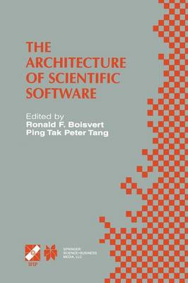 The Architecture of Scientific Software: IFIP TC2/WG2.5 Working Conference on the Architecture of Scientific Software October 2-4, 2000, Ottawa, Canada - IFIP Advances in Information and Communication Technology 60 (Paperback)