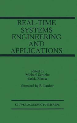 Real-Time Systems Engineering and Applications: Engineering and Applications - The Springer International Series in Engineering and Computer Science 167 (Paperback)