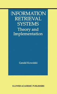Information Retrieval Systems: Theory and Implementation - The Information Retrieval Series 1 (Paperback)