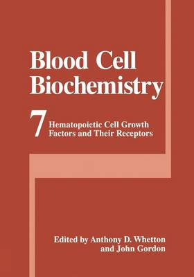 Blood Cell Biochemistry: Hematopoietic Cell Growth Factors and Their Receptors - Blood Cell Biochemistry 7 (Paperback)