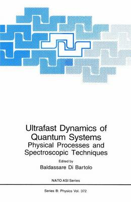 Ultrafast Dynamics of Quantum Systems: Physical Processes and Spectroscopic Techniques - NATO Science Series B 372 (Paperback)