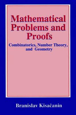 Mathematical Problems and Proofs: Combinatorics, Number Theory, and Geometry (Paperback)
