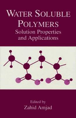 Water Soluble Polymers: Solution Properties and Applications (Paperback)