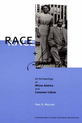 Race and Affluence: An Archaeology of African America and Consumer Culture - Contributions To Global Historical Archaeology (Paperback)