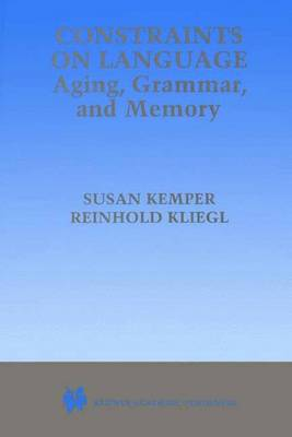 Constraints on Language: Aging, Grammar, and Memory (Paperback)