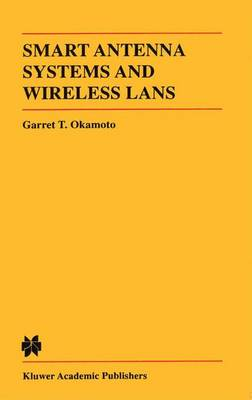 Smart Antenna Systems and Wireless LANs - The Springer International Series in Engineering and Computer Science 474 (Paperback)
